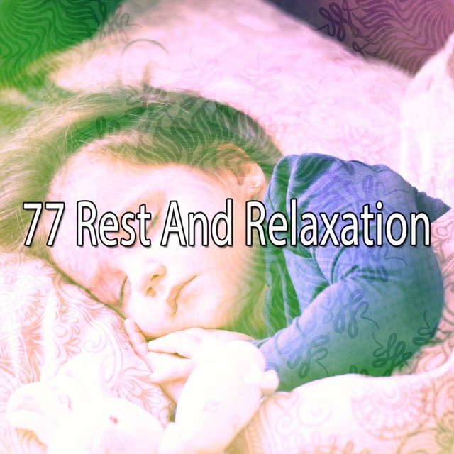 77 Rest and Relaxation