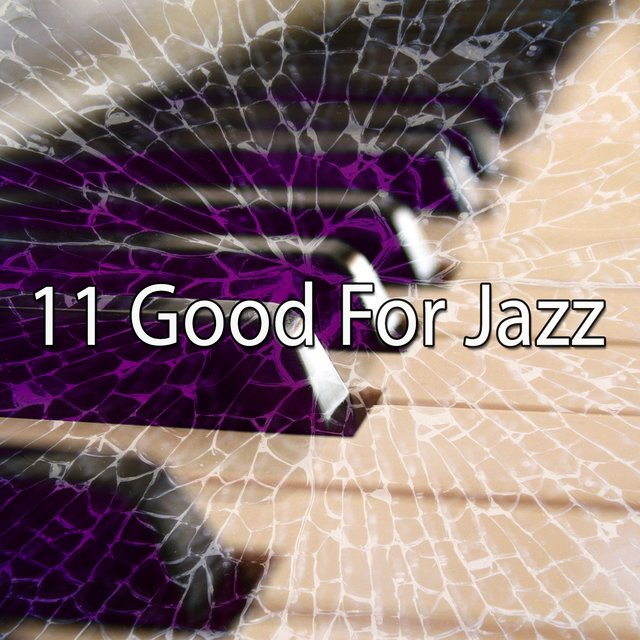 11 Good for Jazz