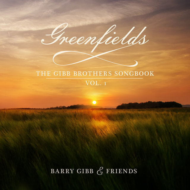 Cover art for album Greenfields: The Gibb Brothers' Songbook (Vol. 1) by Barry Gibb