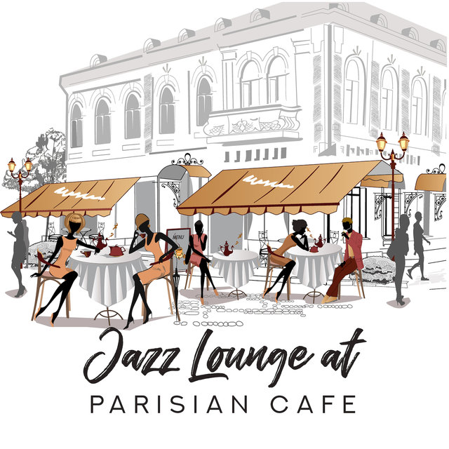 Jazz Lounge at Parisian Cafe – Instrumental Smooth Jazz Background Soft Music Compilation 2019