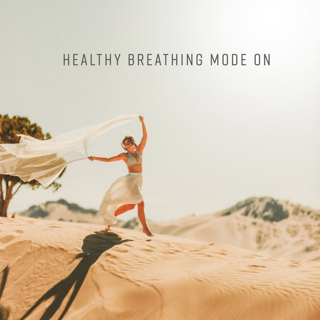 Healthy Breathing Mode On: Calming Music for Mindfulness Exercises