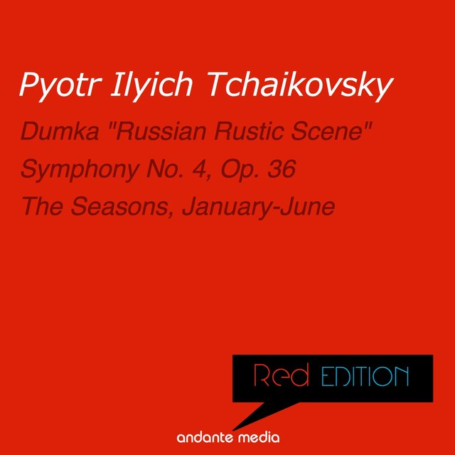 Red Edition - Tchaikovsky: Symphony No. 4, Op. 36 & The Seasons, Op. 37a