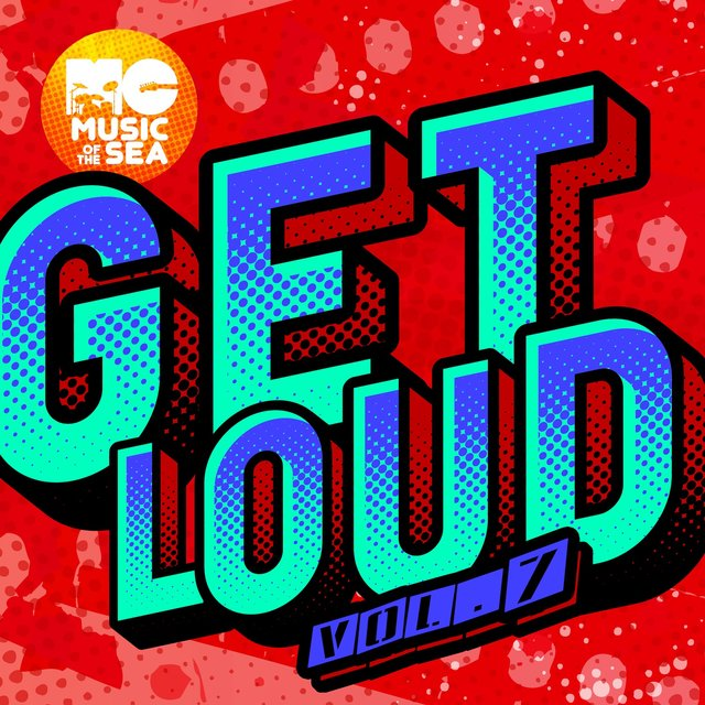 Music of the Sea: Get Loud, Vol. 7