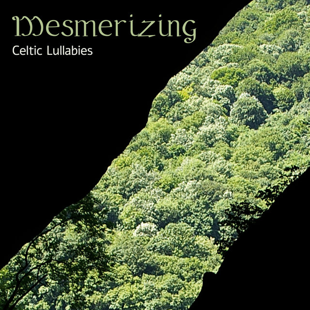 Mesmerizing Celtic Lullabies - 1 Hour of Great New Age Instrumental Music in the Irish Style That Will Help You Fall Asleep Deeply and Relax, Inner Silence, Dream, Stress Free