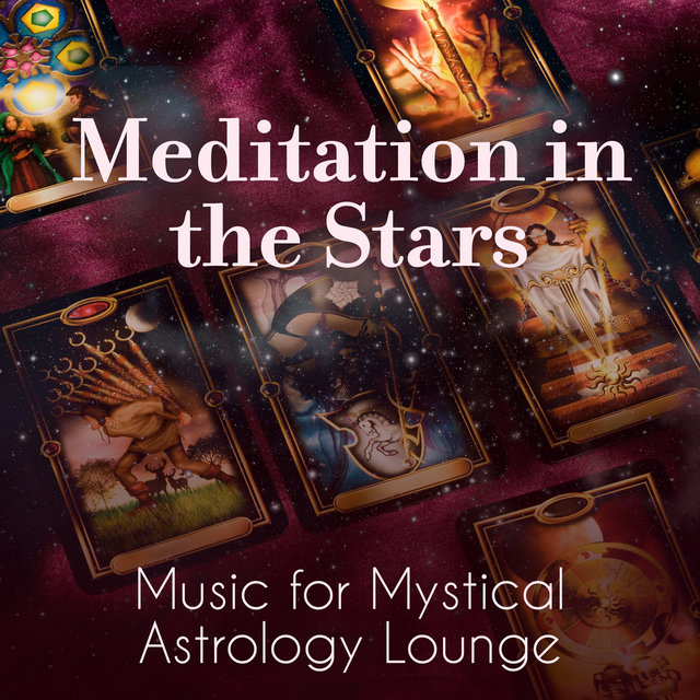 Meditation in the Stars: Music for Mystical Astrology Lounge