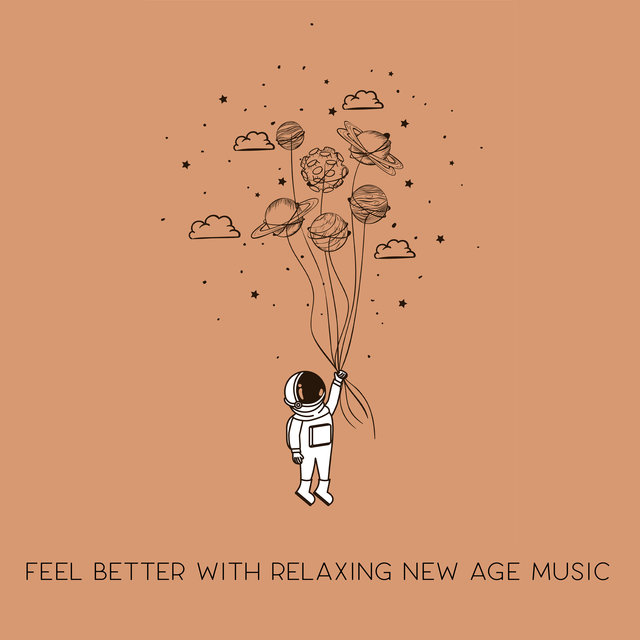 Feel Better with Relaxing New Age Music – Deep Rest & Relaxation, Easy Listening New Age, Stress Relief