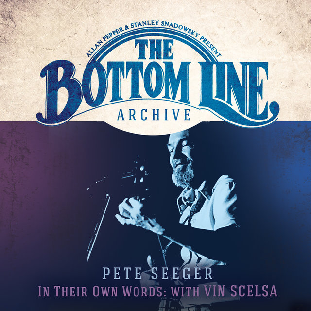 The Bottom Line Archive Series: In Their Own Words with Vin Scelsa (100th Birthday Celebration / 25th Anniversary Edition)