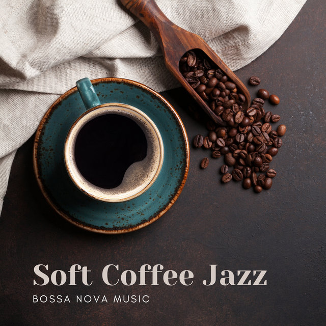 Soft Coffee Jazz – Bossa Nova Music to Relax during a Break from Work at Home (Home Office Jazz)