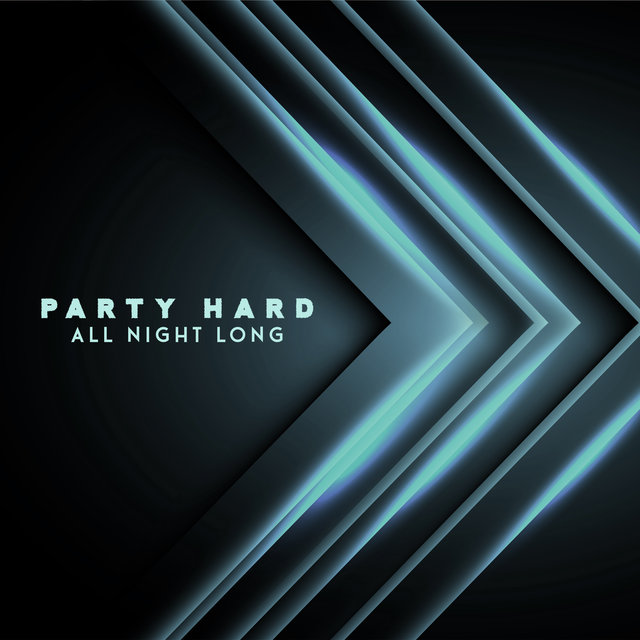 Party Hard All Night Long – Ambient Chillout Lounge 2020, Dance Floor, Earth Paradise, Leave the Future Behind, Night Bar, Tropical House