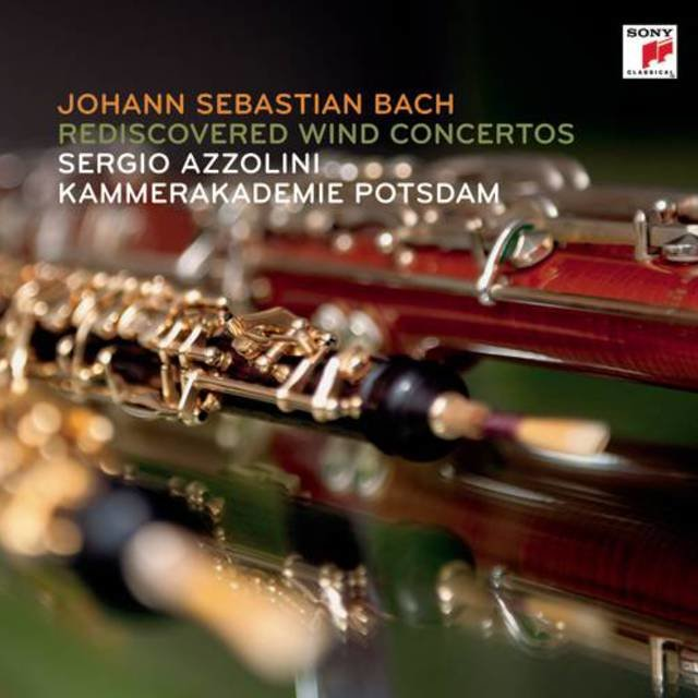 J. S. Bach: Rediscovered Wind Concertos