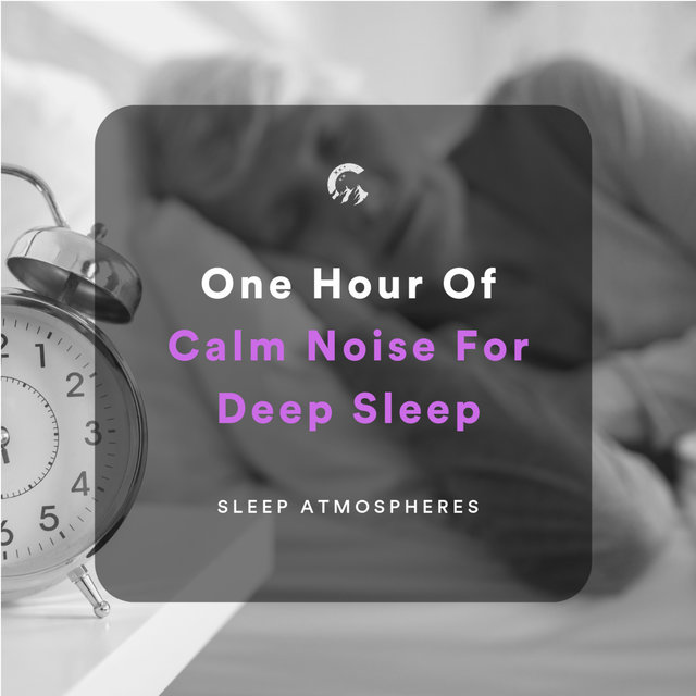 1 Hour Of Calm Noise For Deep Sleep