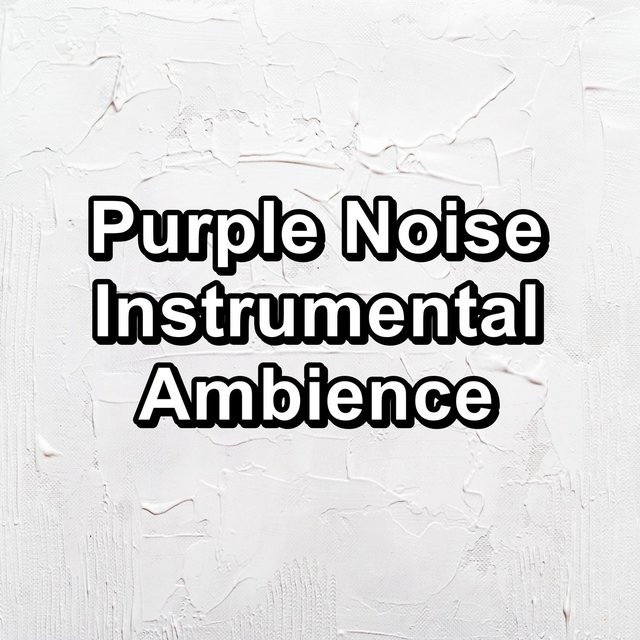 Purple Noise Instrumental Ambience