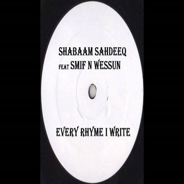 Every Rhyme I Write (feat. Smif N Wessun)