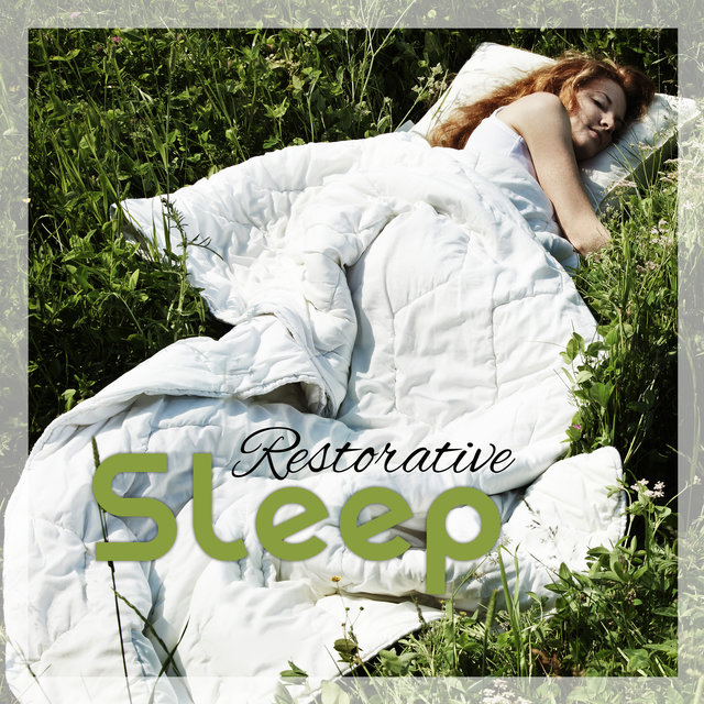 Restorative Sleep - Rest and Dream All Night Long