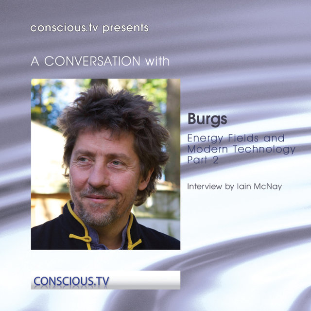 Burgs - Energy Fields and Modern Technology – Part 2