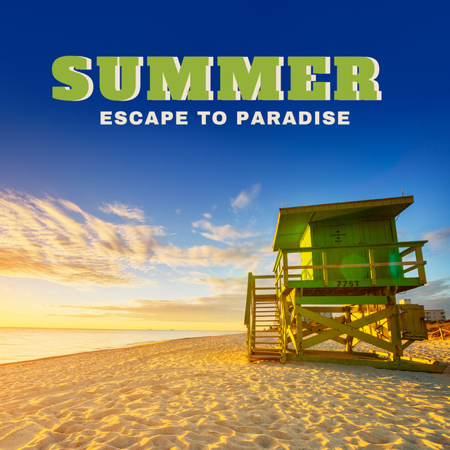 Summer Escape to Paradise - Night Chill Music, Beautiful Day, Bossa Chillout, Chillax Session, Summer Dreams, Keep Calm, Dreaming of You