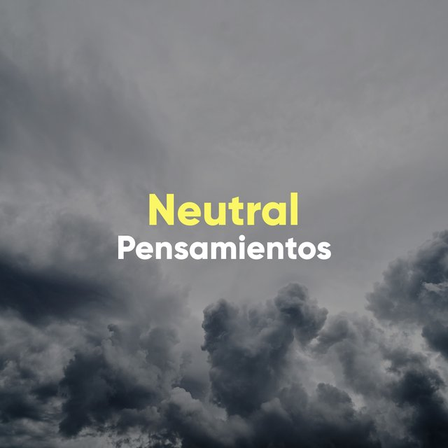 # 1 Album: Neutral Pensamientos