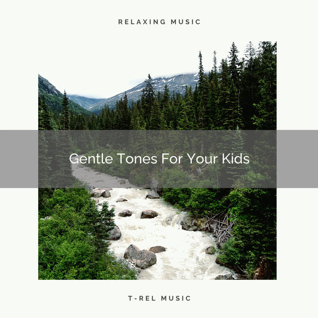 Gentle Tones For Your Kids