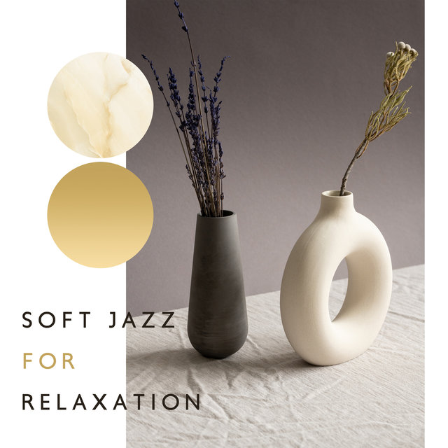 Soft Jazz for Relaxation - Late Night Mood Jazz, Smooth Lounge Moods, Instrumental Jazz Music