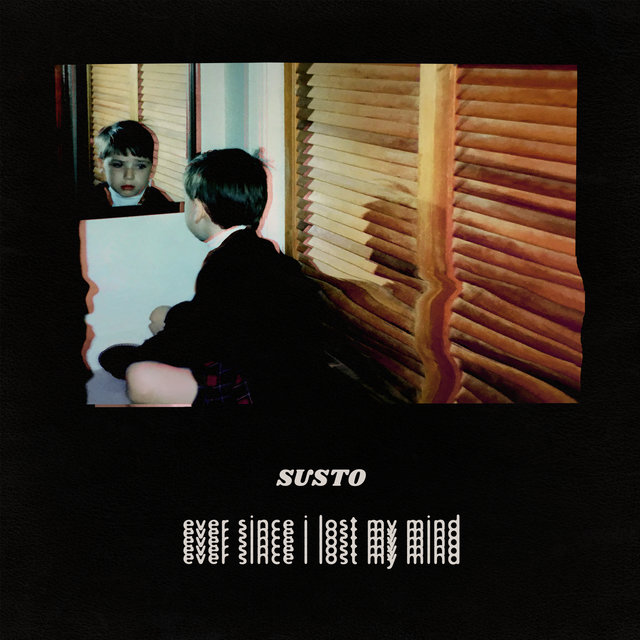 Cover art for album Ever Since I Lost My Mind by Susto