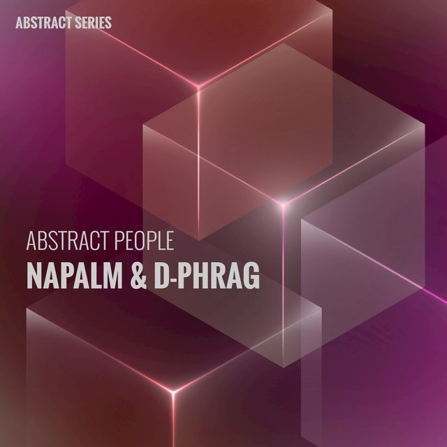 Abstract People - Napalm & D-Phrag