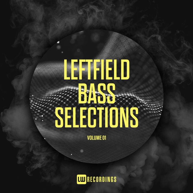Leftfield Bass Selections, Vol. 01
