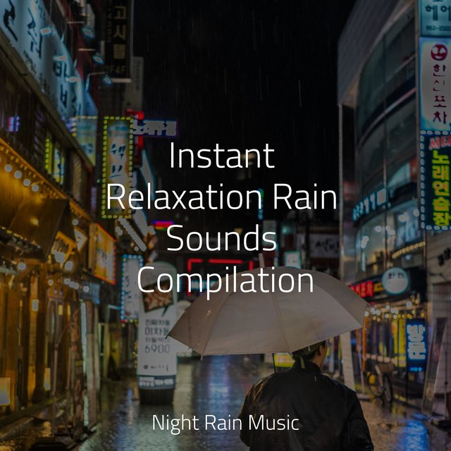 Instant Relaxation Rain Sounds Compilation