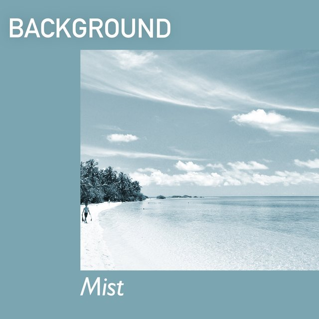 # Background Mist