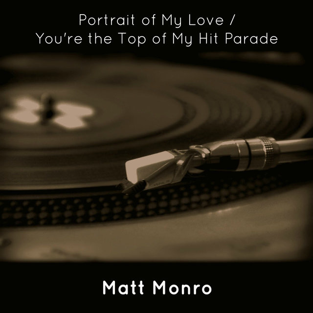 Portrait of My Love / You're the Top of My Hit Parade