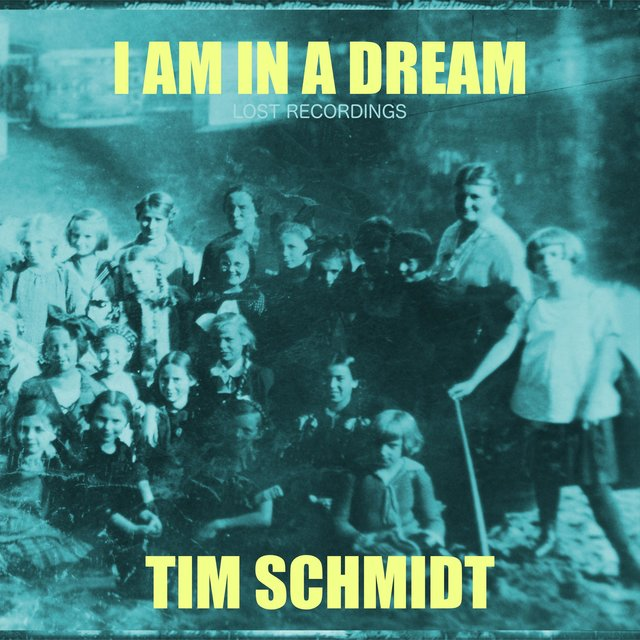 I Am in a Dream: Lost Recordings