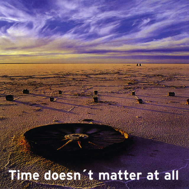 Time Doesn´t Matter At All