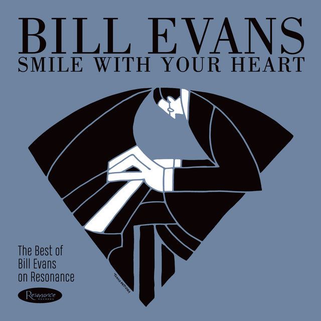 Smile With Your Heart: The Best of Bill Evans on Resonance