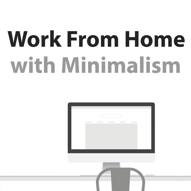 Work From Home With Minimalism