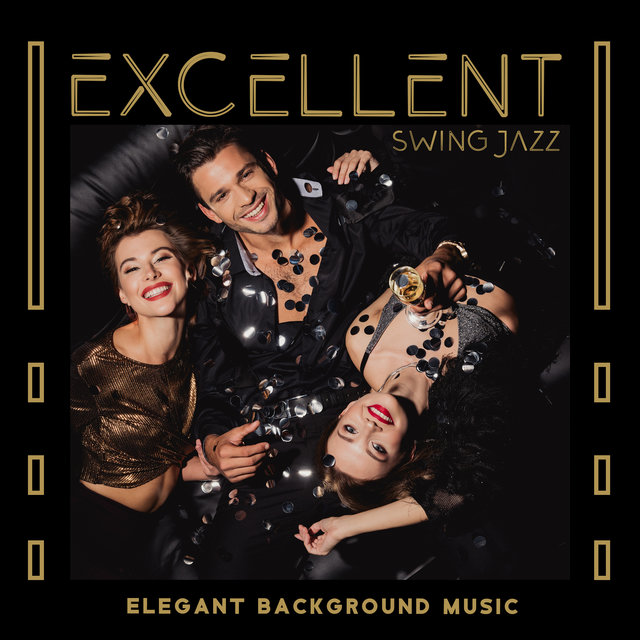 Excellent Swing Jazz (Elegant Background Music for Carefree Evening Party at Home)