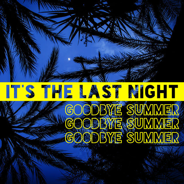 It's the Last Night, Goodbye Summer – Best Chillout Party Hits to Say Goodbye to Vacation