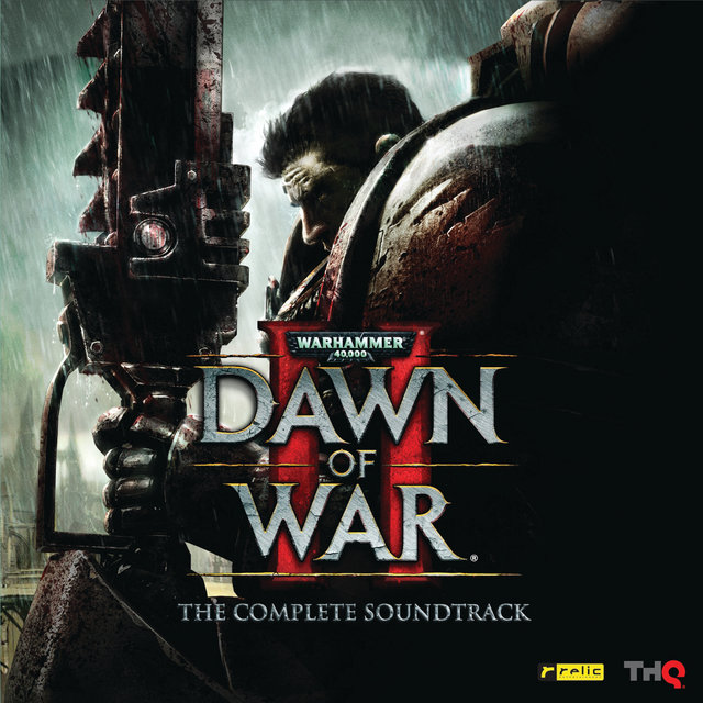 Warhammer 40,000: Dawn of War II (The Complete Soundtrack)