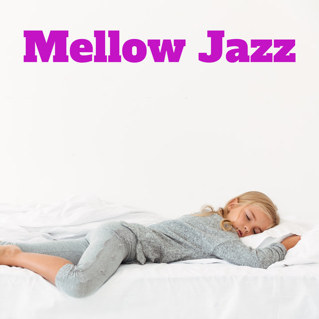 Mellow Jazz - Great Music to Listen to at Bedtime