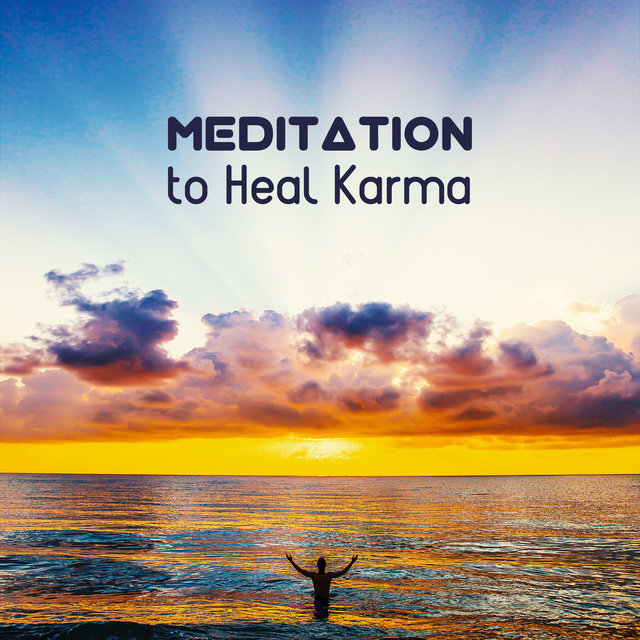Meditation to Heal Karma - Cleanse All Negative Emotions, Free From Stress, Healing Therapy Sounds