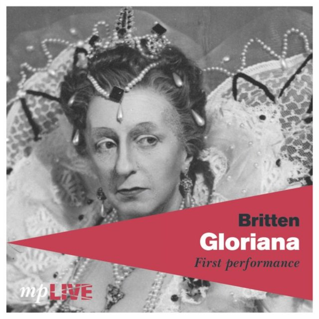 Britten, Gloriana, First Performance