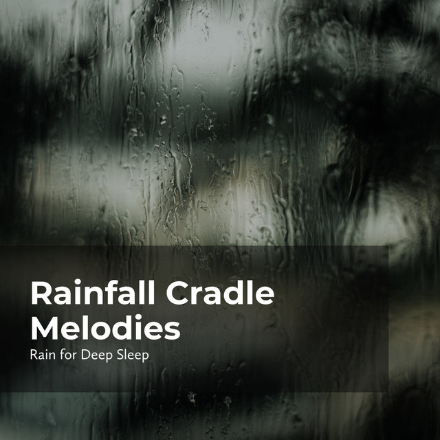 Rainfall Cradle Melodies