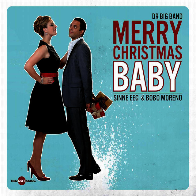 Merry Christmas Baby (feat. Sinne Eeg & Bobo Moreno)