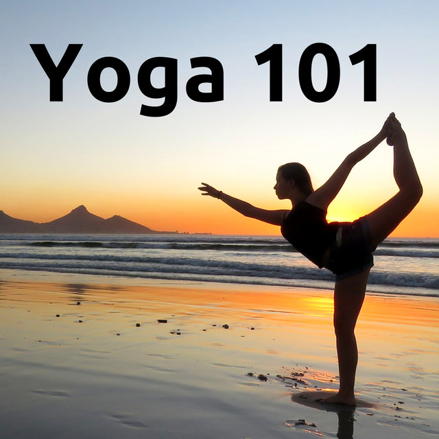 Yoga 101 Relaxing Music - Daily Yoga Practice