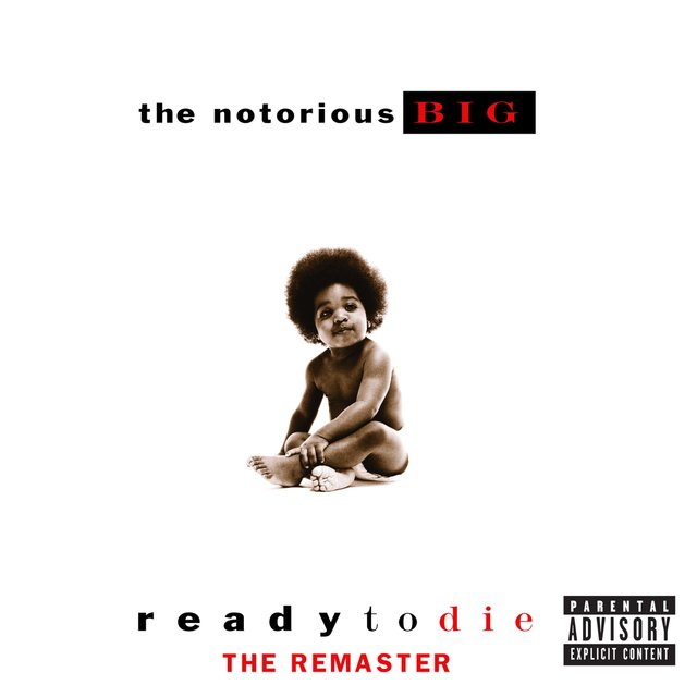 Cover art for album Ready to Die (The Remaster) [2015 Remaster] by The Notorious B.I.G.