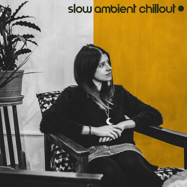 Slow Ambient Chillout (Waiting Room, Hotel Reception & Cafe)