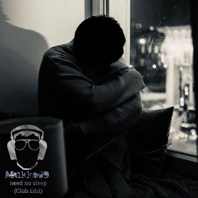 Cover art for album Need No Sleep (Club Edit) by Mukko69