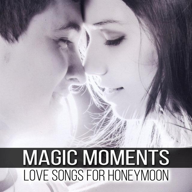 Listen To Magic Moments Love Songs For Honeymoon Romantic