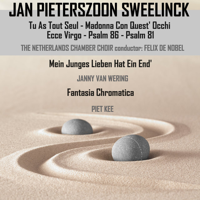 Jan Pieterszoon Sweelinck: Vocal Compositions & Instrumental Compositions