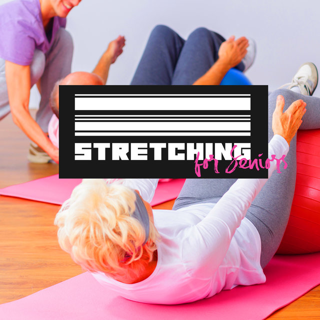 Stretching for Seniors: Best Instrumental Music for Stretching and Yoga Exercises