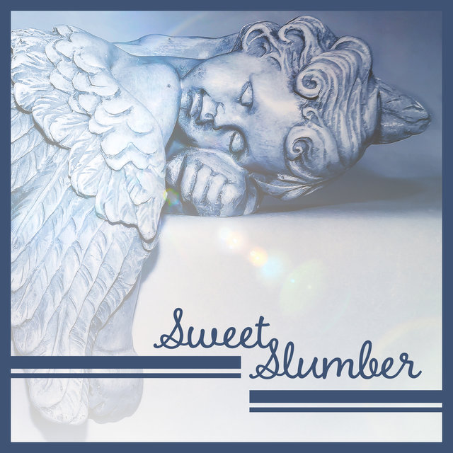 Sweet Slumber: Music for Better Sleep, Soothing Sounds of Nature, Sleep Tight All Night, Relax & Tranquil