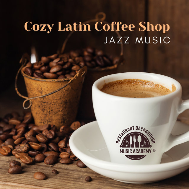 Cozy Latin Coffee Shop – Jazz Music for Small Cafés, Pleasant Restaurant Background to Chill to